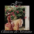 Clásicas De Serenata/Joyas Del Mariachi
