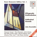 Rene Clemencic Edition, Vol. 1--Dunstable: Cathedral Sounds--Sacred Music of the Late English Gothic Period/Clemencic Consort