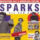 Gratuitous Sax & Senseless Violins/Sparks