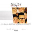 Maxximum - Nenhum De Nós/Nenhum De Nós