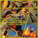 Broken Flowers (Kane West Remix)/Danny L Harle