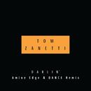 Darlin' (Amine Edge & DANCE Remix)/Tom Zanetti