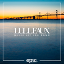 Never Let You Down (Extended)/Lulleaux