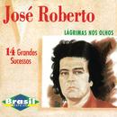 Lágrimas Nos Olhos/José Roberto