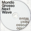 Next Wave/MONDO GROSSO