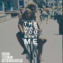 The Way You Want Me feat.Yan Etchevary/Lucky Rose