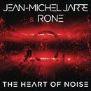 The Heart of Noise, Pt. 1/Jean-Michel Jarre & Rone