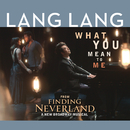 "What You Mean to Me (From ""Finding Neverland"")/ラン・ラン"