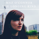 The Longing Kind/Maz O'Connor