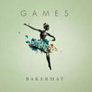 Games feat.Marie Plassard/Bakermat