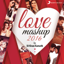 Love Mashup 2016 (By Kiran Kamath)/Jeet Gannguli, Pritam & Arijit Singh