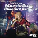 Mi Ex/El Gran Martín Elías