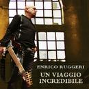 Un viaggio incredibile/Enrico Ruggeri