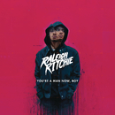 You're a Man Now, Boy (Deluxe)/Raleigh Ritchie