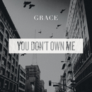 You Don't Own Me (Radio Mix)/Grace