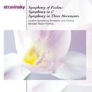 Stravinsky: Symphony of Psalms, Symphony in C Major & Symphony in 3 Movements/Michael Tilson Thomas