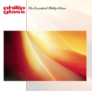 The Essential Philip Glass/Philip Glass