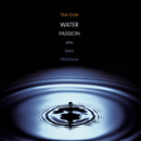 Tan Dun: Water Passion (Live)/Tan Dun, Mark O'Connor, Maya Beiser, RIAS-Kammerchor Berlin