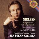 Nielsen: Symphony No. 2, Op. 16, Pan & Syrinx, Op. 49 & Aladdin Suite, Op. 34/Esa-Pekka Salonen