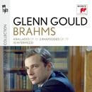 Brahms: 4 Ballades, 2 Rhapsodies & Intermezzi/グレン・グールド