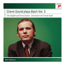 Glenn Gould Plays Bach, Vol. 3 - English and French Suites/グレン・グールド