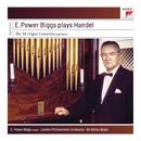 E. Power Biggs Plays Handel - The 16 Concertos and More/E. Power Biggs