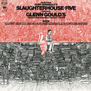 Music from Kurt Vonnegut's Slaughterhouse Five - Gould Remastered/グレン・グールド