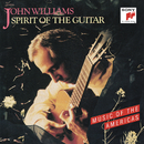 Spirit of the Guitar: Music of the Americas/John Williams