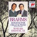Brahms: Sonatas for Cello & Piano, Opp. 38, 99 and 108/Yo-Yo Ma & Emanuel Ax