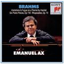 Brahms: Handel Variations, Six Piano Pieces, Op. 118 & Rhapsodies, Op. 79/Emanuel Ax
