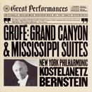 Grofé: Grand Canyon & Mississippi Suites/New York Philharmonic, Leonard Bernstein, Andre Kostelanetz