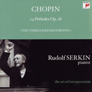 Chopin: 24 Preludes, Op. 28; Mendelssohn: Prelude and Fugue, Op. 35, No. 1 (Rudolf Serkin - The Art of Interpretation)/Rudolf Serkin