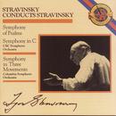 Stravinsky: Symphony of Psalms, Symphony in C Major & Symphony in 3 Movements/Festival Singers of Toronto, CBC Symphony Orchestra, Columbia Symphony Orchestra, Elmer Iseler, Igor Stravinsky