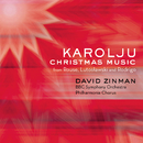 Karolju - Christmas Music from Rouse, Lutoslawski and Rodrigo/David Zinman