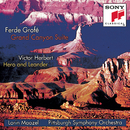 Grofé: Grand Canyon Suite; Herbert: Hero and Leander/Pittsburgh Symphony Orchestra, Lorin Maazel