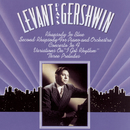 Levant Plays Gershwin/Andre Kostelanetz, Eugene Ormandy, Morton Gould and his Orchestra, New York Philharmonic, Oscar Levant, The Philadelphia Orchestra