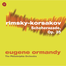 Rimsky-Korsakov: Scheherazade, Op. 35/Eugene Ormandy