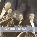 "Take The ""A"" Train/Canadian Brass"
