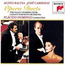 Opera Duets/Agnes Baltsa, José Carreras, Tallis Chamber Choir, London Symphony Orchestra, Plácido Domingo
