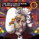 The Biggs Bach Book/E. Power Biggs