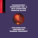 Tchaikovsky: Symphony No. 4, Op. 36, 1812 Overture, Op. 49 & Marche slave, Op. 31/Eugene Ormandy, The Philadelphia Orchestra, Valley Forge Military Academy Band