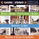 Respighi:  Pines of Rome; Fountains of Rome;  Debussy:  La mer/Fritz Reiner
