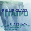 Glass: Itaipú & The Canyon/Robert Shaw