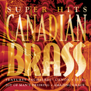 Canadian Brass Super Hits/Canadian Brass