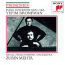 Prokofiev: Piano Concertos Nos. 1, 3 & 5/Yefim Bronfman, Israel Philharmonic Orchestra, Zubin Mehta