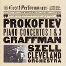 Prokofiev: Piano Concertos Nos. 1 & 3/Gary Graffman, The Cleveland Orchestra, George Szell