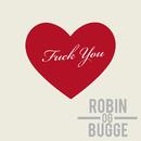 Fuck You/Robin og Bugge