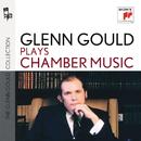Glenn Gould & Chamber Music/グレン・グールド