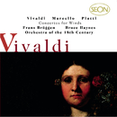 Vivaldi: Concerti for Flute, Strings and Basso continuo, Op.10, Nos. 1-6; Marcello/Platti: Concerti for for Oboe, Strings and Basso continuo/Orchestra Of The 18th Century, The Baroque Orchestra, Frans Brüggen