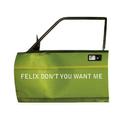 Don't You Want Me (Hooj Mix)/Felix